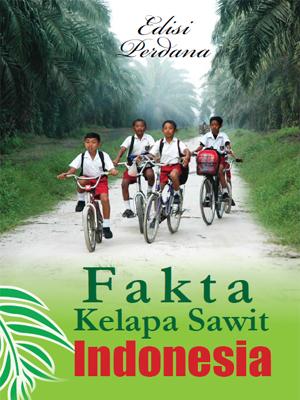 Fakta Kelapa Sawit Indonesia