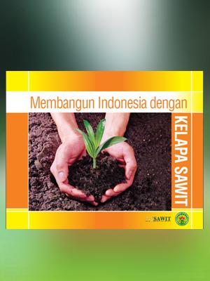 membangun indonesia dengan kelapa sawit